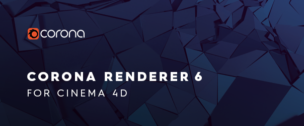 Corona Renderer 6 for Cinema 4D