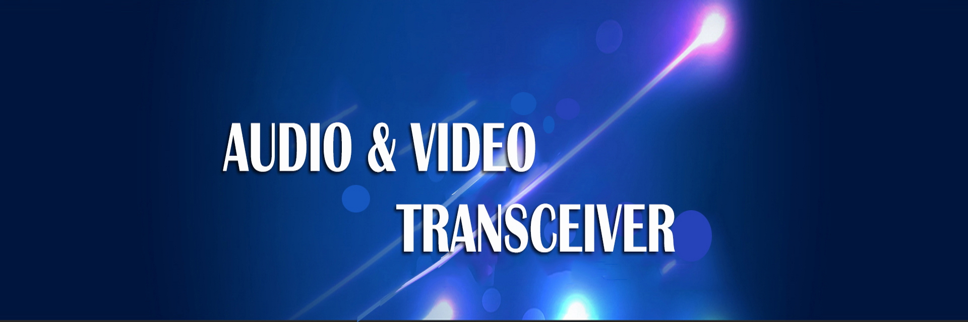 Audio & Video Transceiver Product